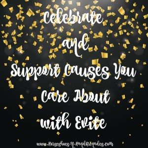 Celebrate and Support Causes You Care About