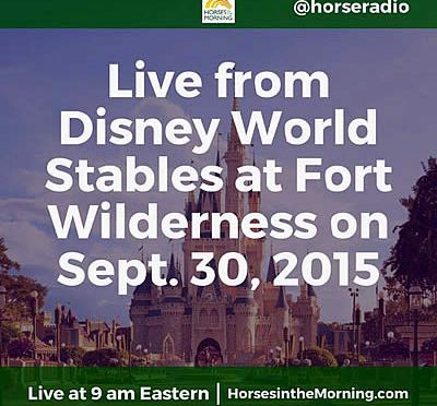 Horse Radio Network Live from Disney World Stables Wednesday