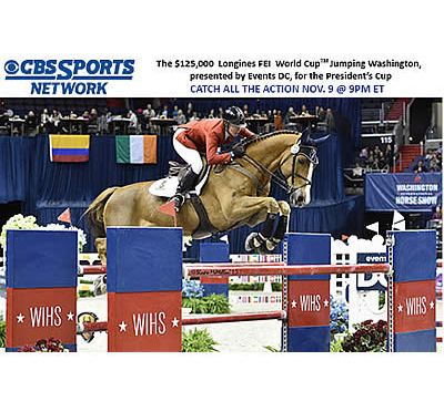CBS Sports Network to Air $125k Longines FEI World Cup Jumping Washington for President's Cup