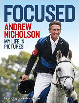 Andrew Nicholson's new book Focused is being launched at Burghley this weekend. It is available from Amazon UK and Amazon US.