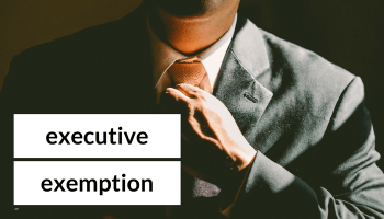 Executive Exemption - A Quick Guide for New York Employers