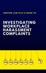 Investigating Workplace Harassment Complaints