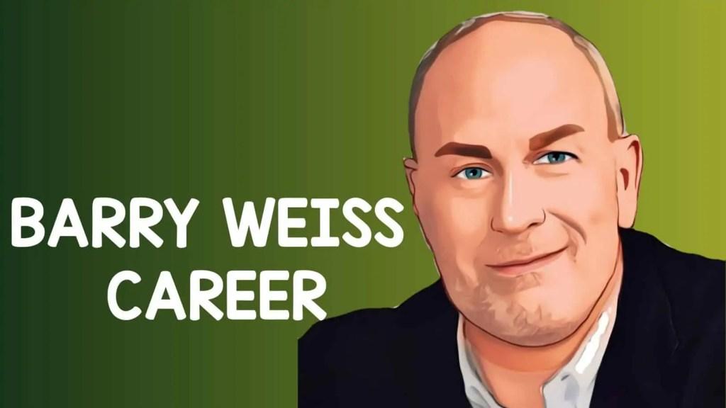 Barry Weiss Career