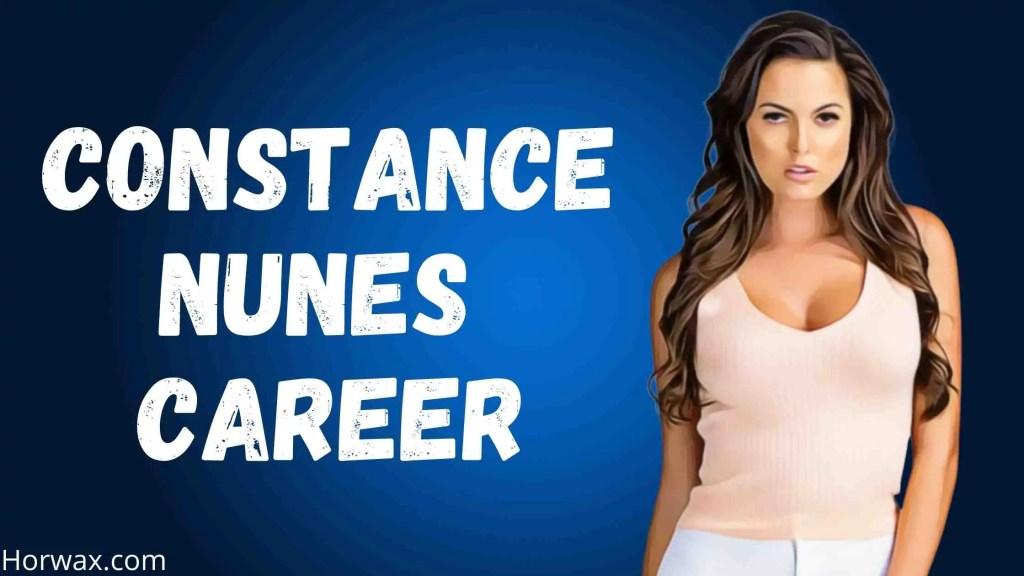 Constance Nunes Career