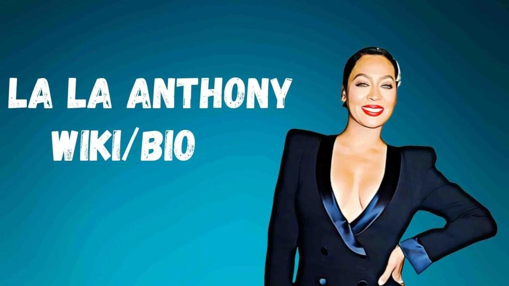 La La Anthony Bio