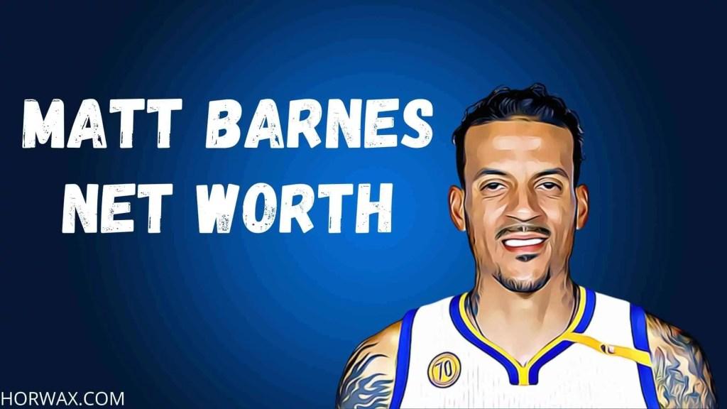 Matt Barnes Net Worth