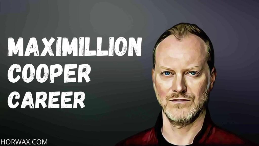 Maximillion Cooper Net worth & Career