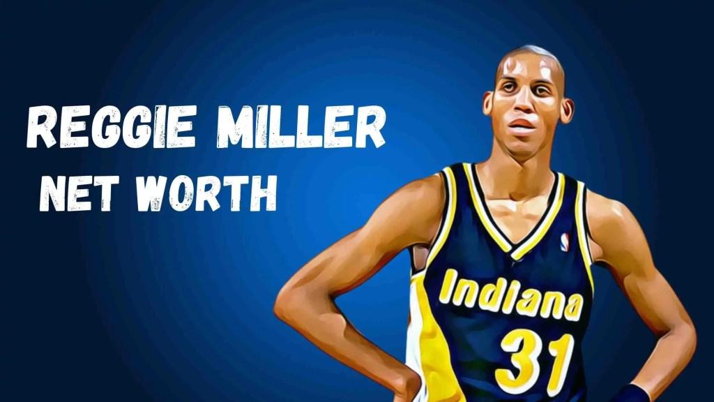 Reggie Miller Net Worth