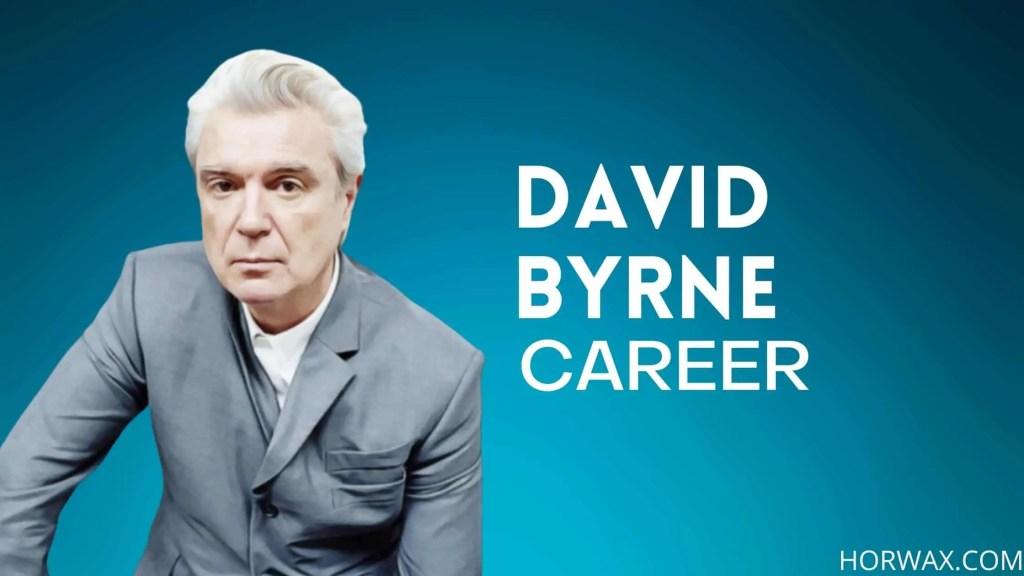 David Byrne Net Worth & Professional Career