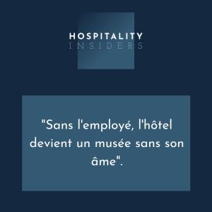 Sans l'employé, l'hôtel devient un musée sans son âme