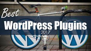10 Best WordPress Plugins 2017 – Must-Have WordPress Plugins for Every Site