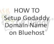 How to Setup Godaddy Domain Name on Bluehost