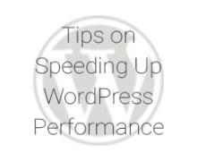 Tips on Speeding up WordPress Performance