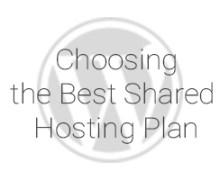 Choosing the Best Shared Hosting Plan