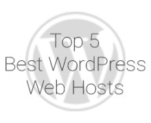 Top Five Best WordPress Web Host