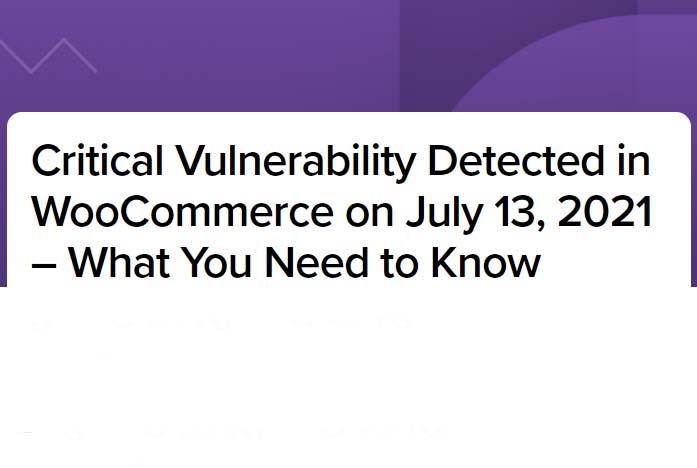 Critical Vulnerability WooCommerce Julai 2021