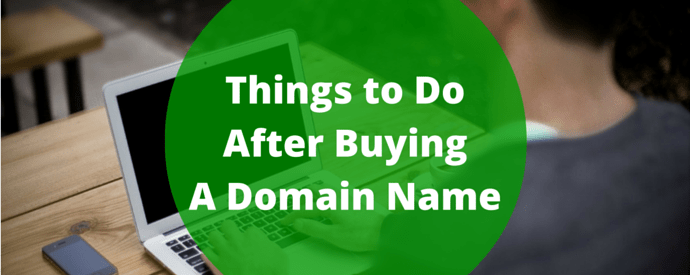 Things to Do After Buying A Domain Name