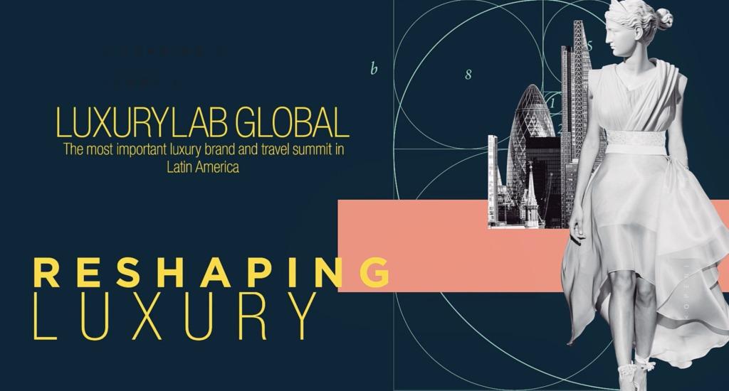 Todos los detalles sobre la novena edición de LuxuryLab Global en México - luxury lab portada