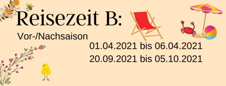 Zimmerpreise Reisezeit B Vor-/ Nachsaison 01.04.2021 bis 06.04.2021 20.09.2021 bis 05.10.2021