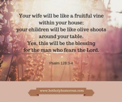 Father's Day Verse: Psalm 128:3-4