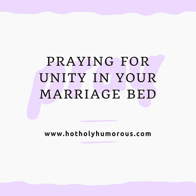 "Praying for Unity in Your Marriage Bed with word ""PRAY"" behind the title"