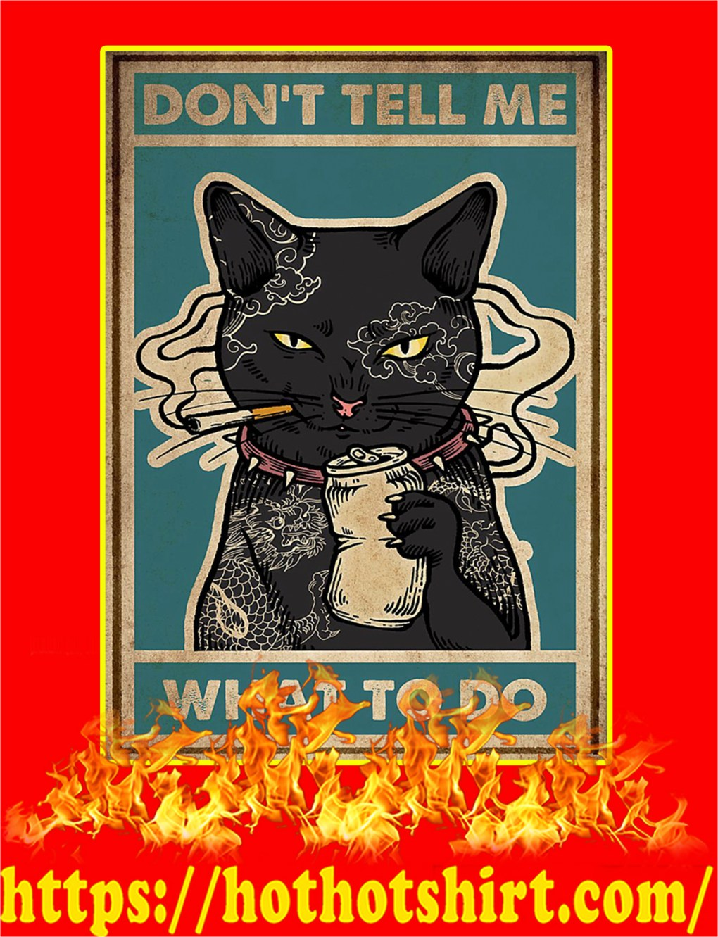 Cat Don't Tell Me What To Do Poster - a1