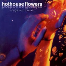 Cover from Hothouse Flowers 1993 album Songs From The Rain