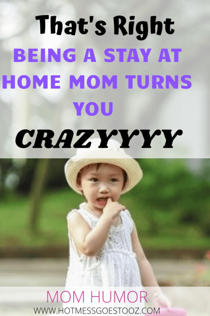 MOM HUMOR STAY AT HOME MOM