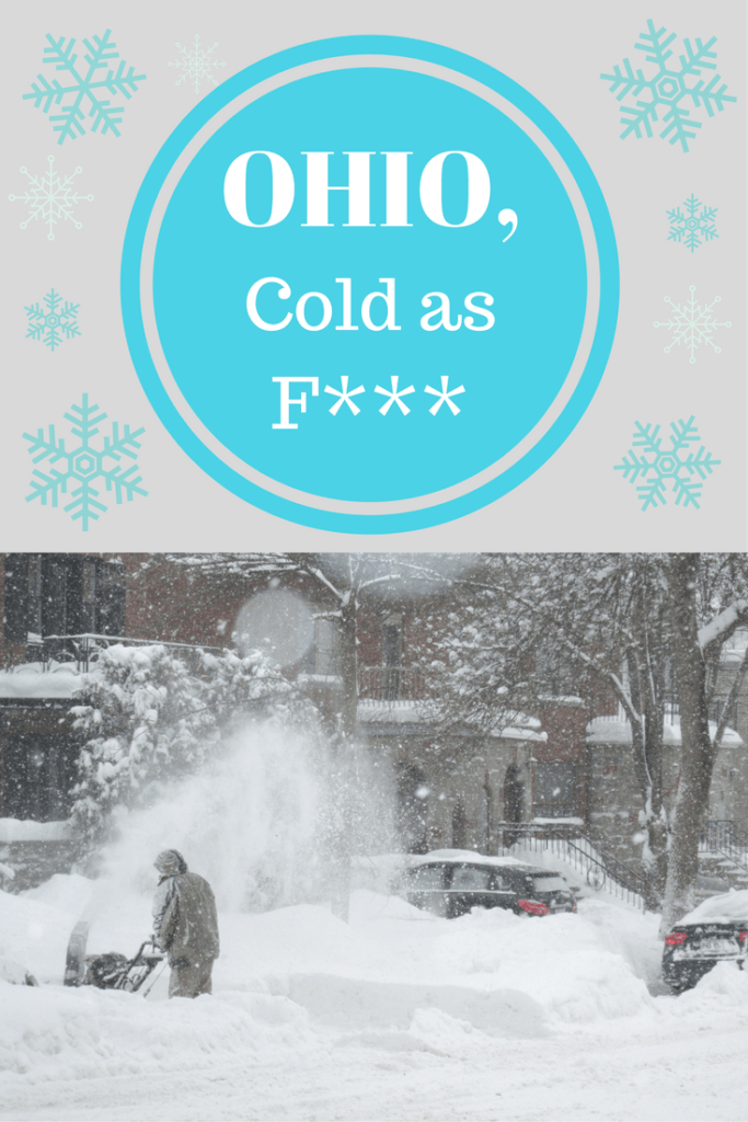 Ohio, Cold as F***
