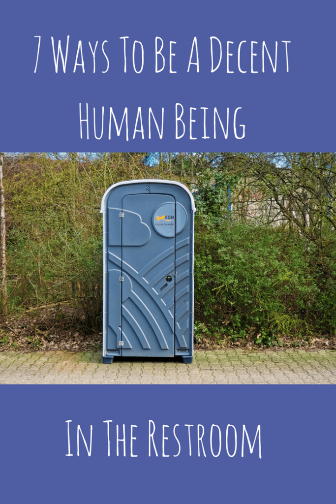 7 Ways To Be A Decent Human Being In The Restroom
