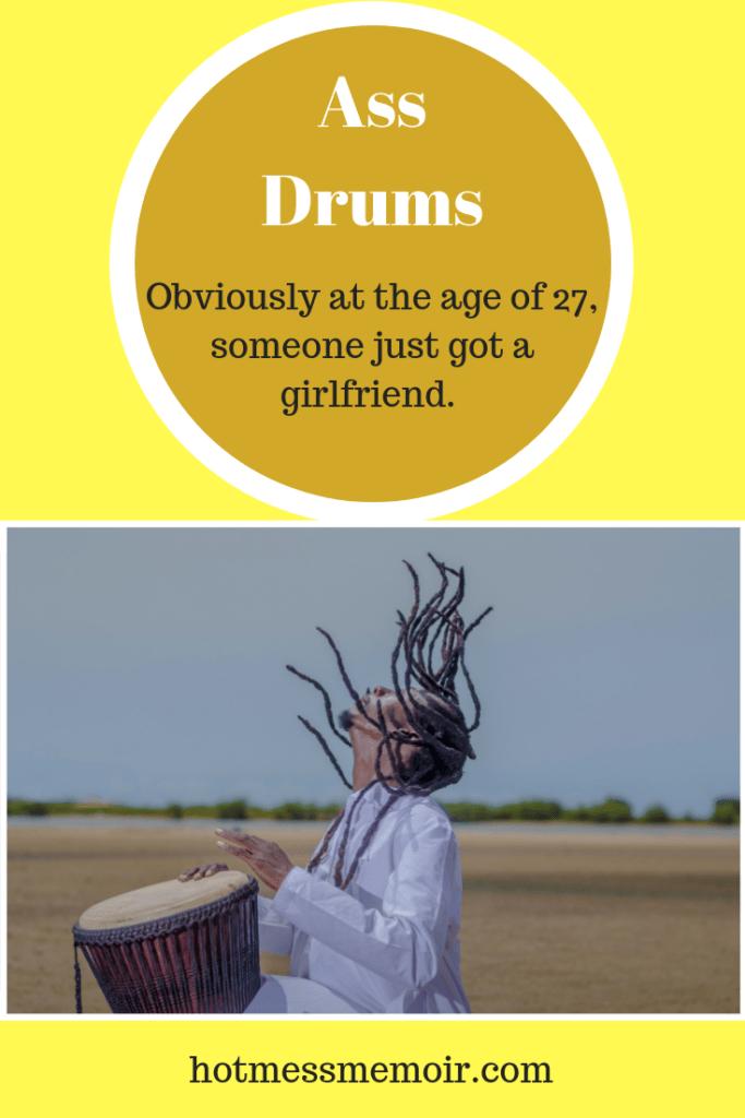 ass drums