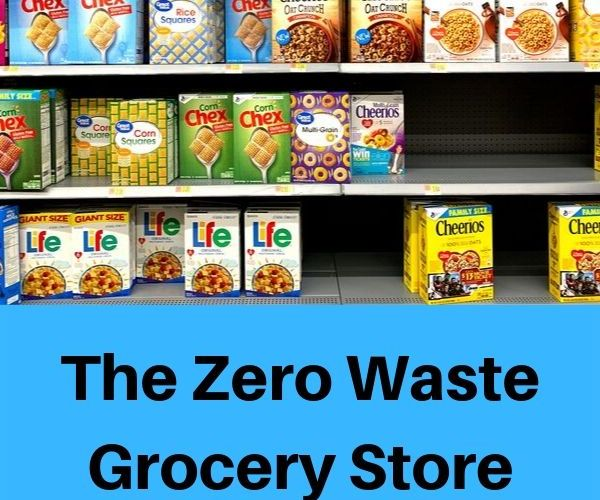 The Zero Waste Grocery Store- Why This Won't Work