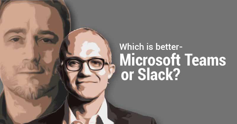 So sánh Teams và Slack – Hai nền tảng dẫn đầu cho trao đổi & cộng tác tại Workplace.