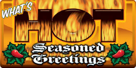 Hot Seasoned Greetings