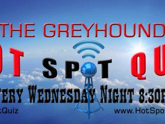 The Greyhound Hot Spot Quiz Night - www.Facebook.com/TheGreyHoundHotSpotQuizNight1