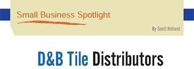 small business spotlight d b tile