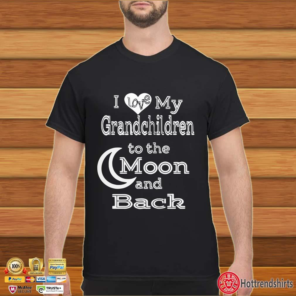 Download I Love My Grandchildren To The Moon And Back Shirt ...