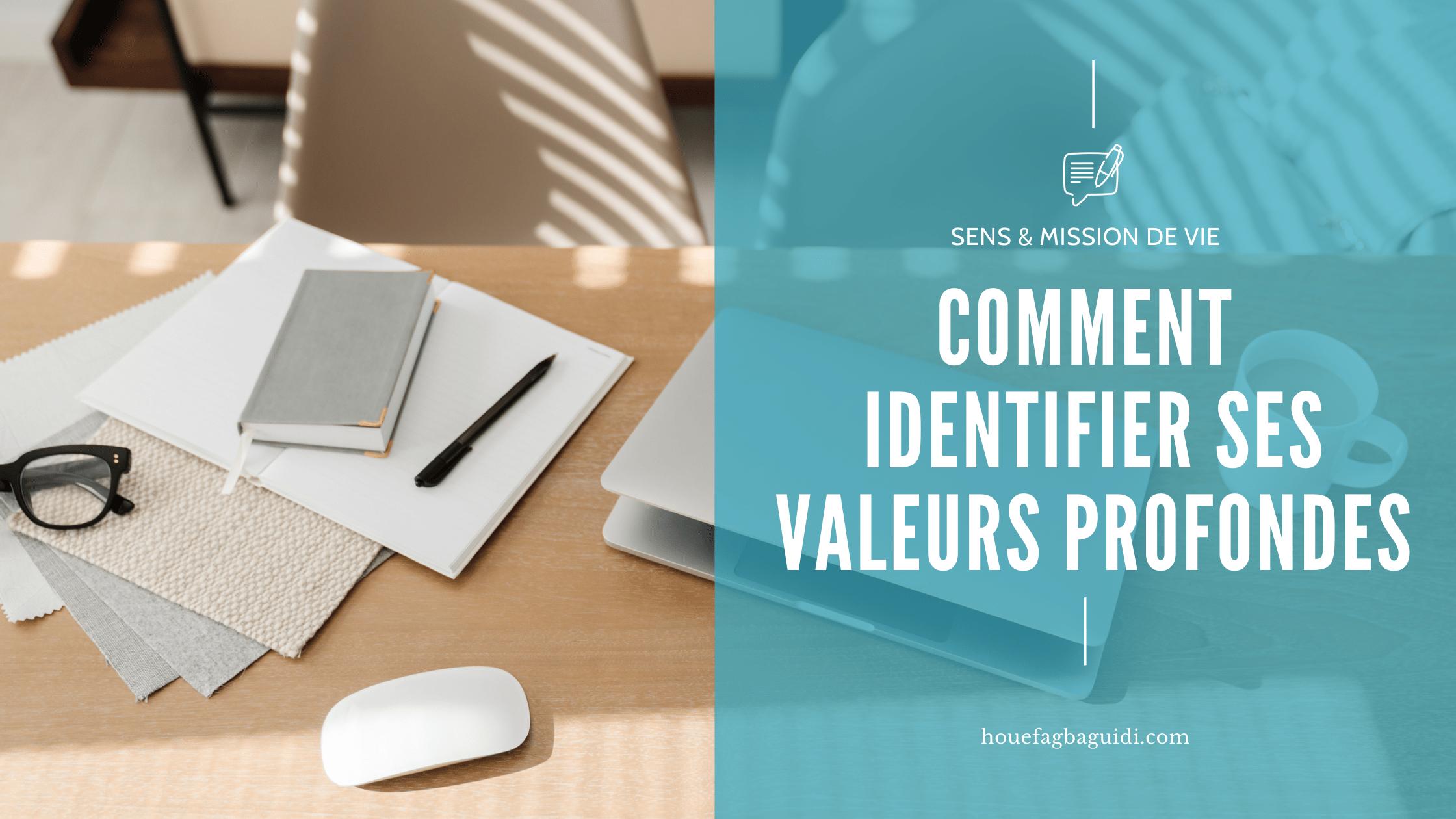 Read more about the article Comment identifier les valeurs qui me permettent d'avancer dans la vie ?