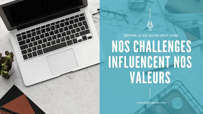 Read more about the article Mes Challenges… merci ! Vous me permettez d'identifier ce qui compte pour moi ! – E009