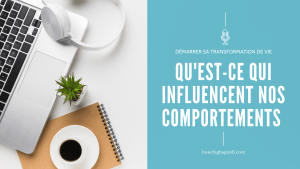Qu'est-ce qui Influence Nos Comportements ? – E023