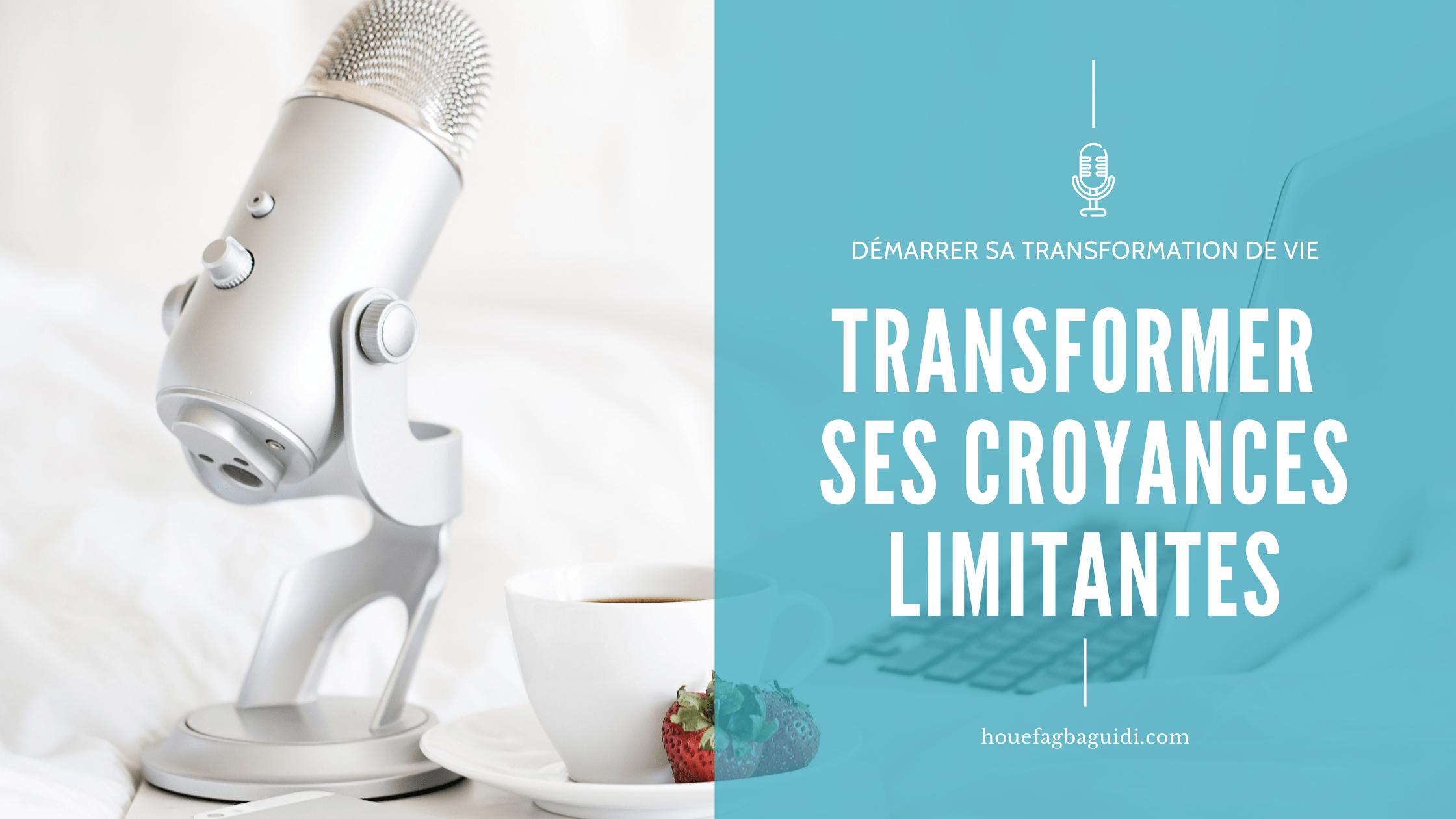 Read more about the article Comment Transformer ses Croyances Limitantes avec Clarence Mirkovic – E047