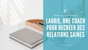 Interview de Laurie Amathieu, une coach professionnelle pour recréer des relations saines en entreprise – E064