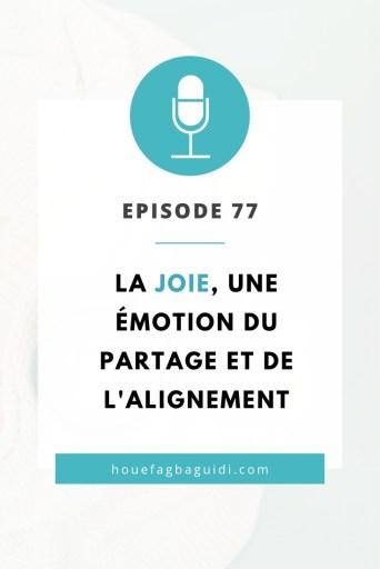 épisode 77 la Joie une émotion du partage et de l'alignement