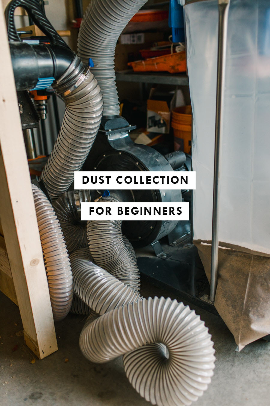 Dust Collection For Beginners Everything You Need to Know to Get Started
