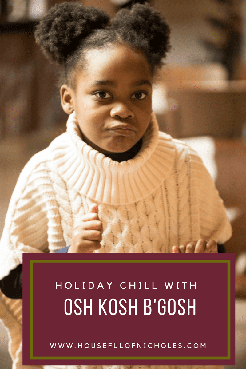Holiday Chill with Osh Kosh B'Gosh