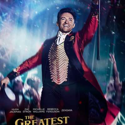 The Greatest Showman – A Toe Tapping Good Time