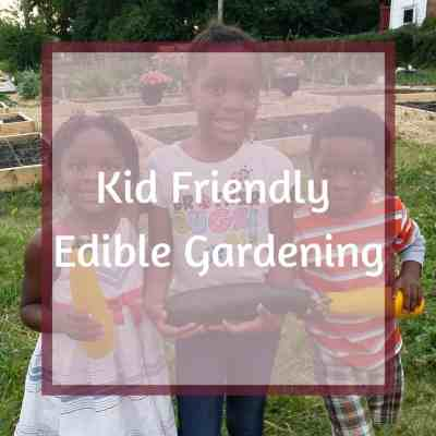 Kid Friendly Edible Gardening Class at Morton Arboretum