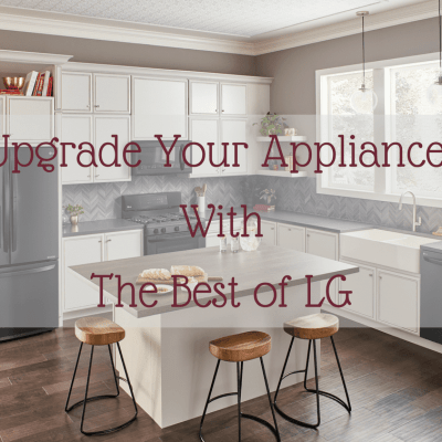 Thinking of An Appliance Upgrade? LG Has What You Need