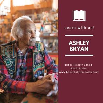 Houseful Of Black History | Ashley Bryan – Illustrator