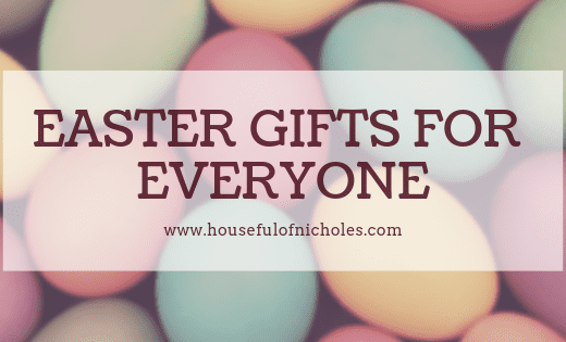Easter Gifts for Everyone
